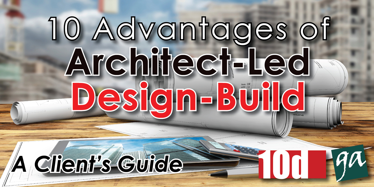 Free Guide 10 Advantages of Architect led Design Build Gontram